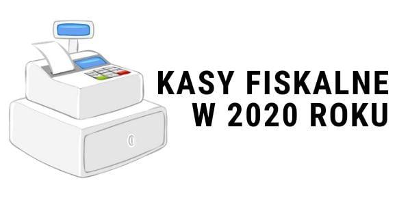 kasy fiskalne w 2020 roku